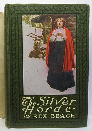 THE SILVER HORDE by Rex Beach 1909 w/Jacket!