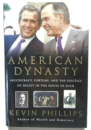American Dynasty: House of Bush by Phillips 2004
