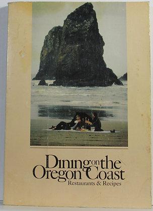 Dining on the OREGON COAST (Restaurants & Recipes) 1978