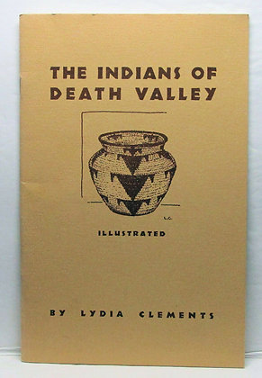 The Indians of Death Valley by Lydia Clements 1972