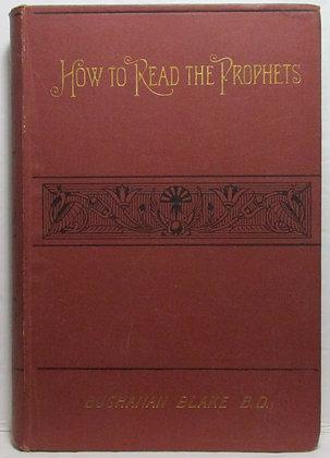 HOW TO READ THE PROPHETS Rev. Buchanan Blake (Part I) 1892