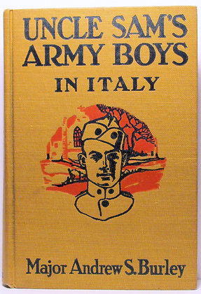 UNCLE SAM'S ARMY BOYS in ITALY by Burley 1919