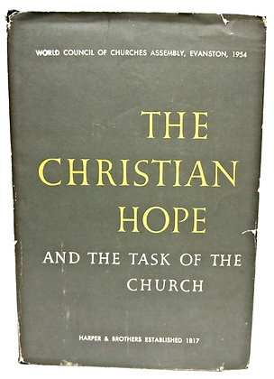 The Christian Hope: Task of the Church 1954
