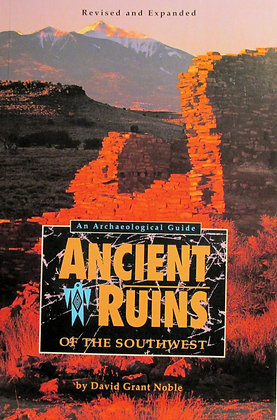 Ancient Ruins of the Southwest by David Grant Noble 1991