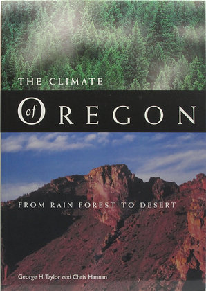 The Climate of Oregon: From Rain Forest to Desert by Taylor 1999