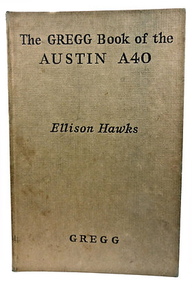 Gregg Book of the Austin A40 Cars by Ellison Hawks 1952