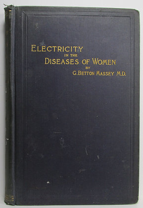 ELECTRICITY in the DISEASES of WOMEN by Massey 1890