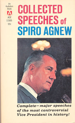 Collected Speeches of Spiro Agnew 1971