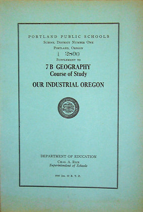 7B Geography Our Industrial Oregon 1930 (maps)