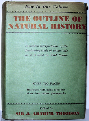 The OUTLINE of NATURAL HISTORY by SirJ. Arthur Thomson 1931 w/Jacket!