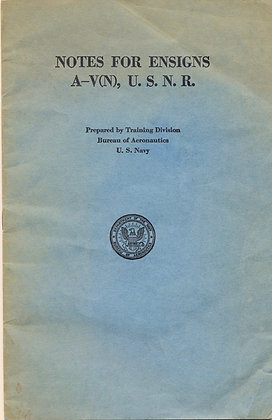 Notes For Ensigns A-V(N), U. S. N. R. 1942 (WW2)