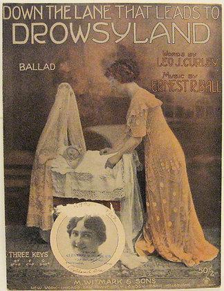 DOWN THE LANE THAT LEADS TO DROWSYLAND 1912
