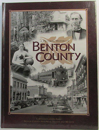 A Pictorial History of Benton County, Oregon 2000