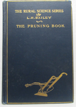THE PRUNING-BOOK (Pruning & Training of Plants) 1908