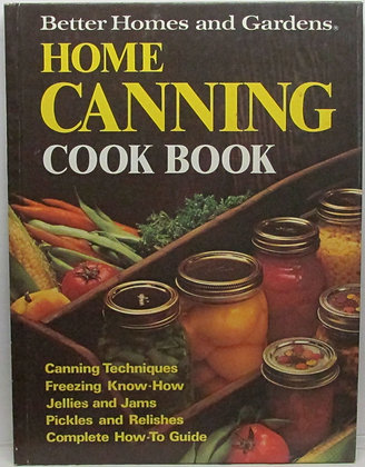 Better Homes & Gardens HOME CANNING Cook Book