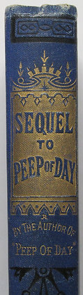 """A SEQUEL to """"PEEP of DAY"""" (Christian Children's Storybook) ca. 1870"""
