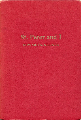 St. Peter and I (Autobiographical Essays) Steiner 1959