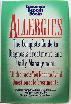 ALLERGIES: The Complete Guide to Diagnosis, Treatment 1992