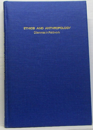 Ethics and Anthropology Dilemmas in Fieldwork by Rynkiewich 1976
