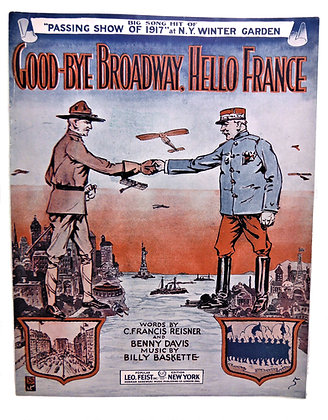 Good Bye Broadway Hello France 1917