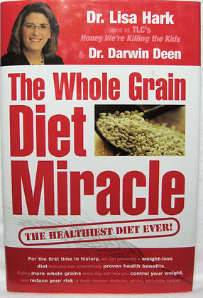 The Whole Grain Diet Miracle 2006