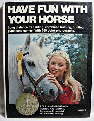 Have Fun with Your Horse by Rolf Langstrand 1978