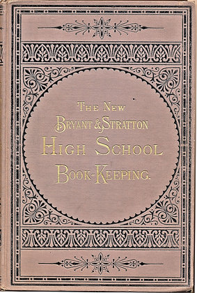 The New Bryant & Stratton High School Book-Keeping 1881