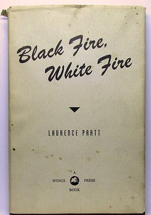 Black Fire, White Fire by LAURENCE PRATT (w/Jacket!) Signed 1953
