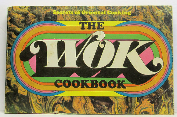 Secrets of Oriental Cooking THE WOK COOKBOOK by Barbara Farr 1971