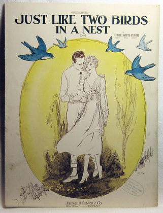 JUST LIKE TWO BIRDS IN A NEST 1921