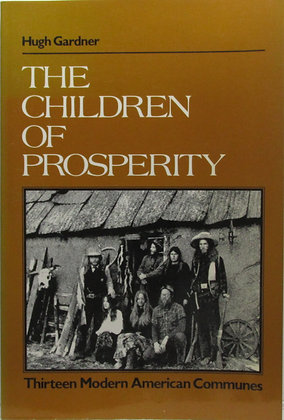 The Children of Prosperity: Thirteen Modern American Communes
