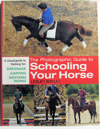 Photographic Guide to Schooling Your Horse