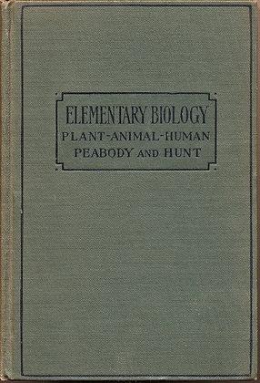 Elementary BIOLOGY Plant-Animal-Human (Peabody & Hunt) 1931