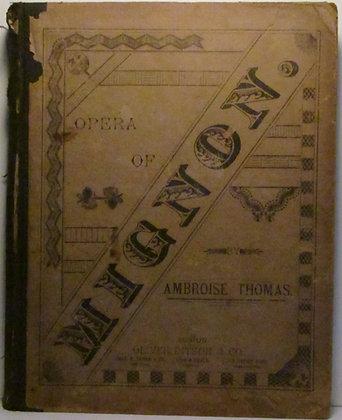 AMBROISE MIGNON Opera in Three Acts (Italian & English Text) 1881