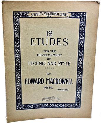 12 Etudes: Technic & Style by Edward MacDowell 1918