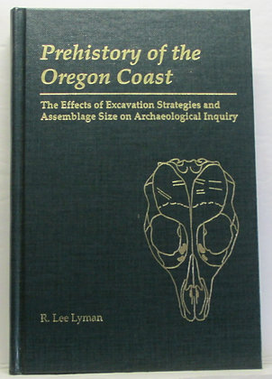 Prehistory of the OREGON COAST by R. Lee Lyman