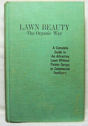 LAWN BEAUTY: The Organic Way RODALE