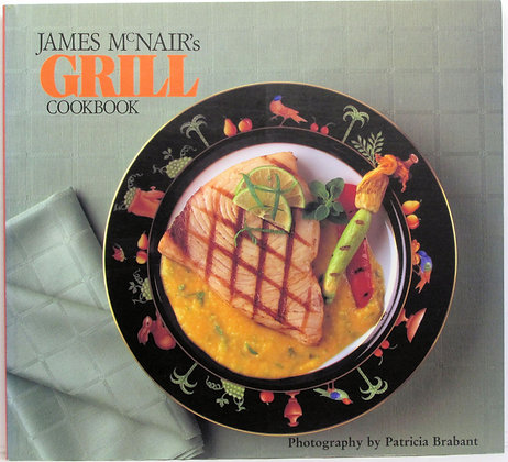 James McNair's GRILL Cookbook 1990