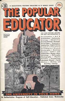 POPULAR EDUCATOR (#38, Vol VII, 1st Yr, 1938) LINGARD LOUD Editor
