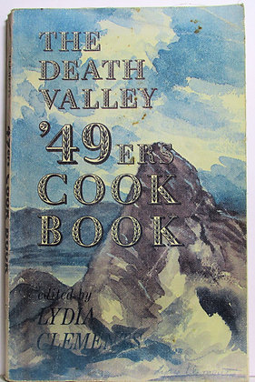 The DEATH VALLEY '49ers cook book 1972