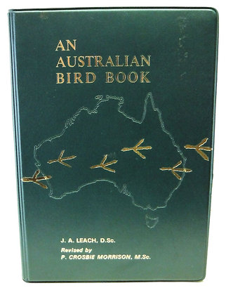 An Australian Bird Book: A Complete Guide by Leach 1968