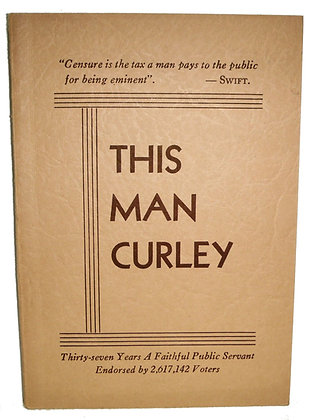 This Man Curley (Senator Politics) 1936 (Endorsed by 2,617,142 Voters) Scarce!
