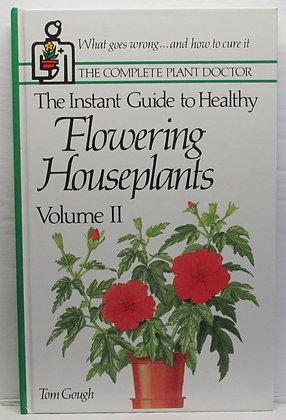Healthy FLOWERING Houseplants (Vol. II)