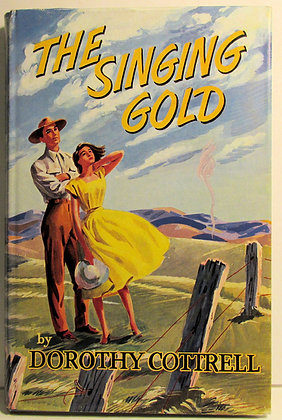SINGING GOLD by Dorothy Cottrell, 1st American Edition 1956