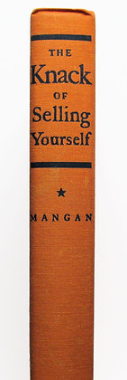 The Knack of Selling Yourself by JAMES T. MANGAN 1939