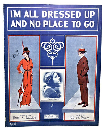 All Dressed Up & No Place to Go 1913