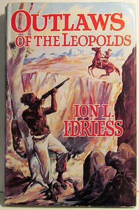 OUTLAWS OF THE LEOPOLDS by Ion L. Idriess 1955