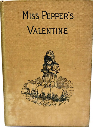 Miss Pepper's Valentine & Other Stories (ca. 1900)