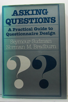 Asking Questions: A Practical Guide by Sudman