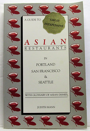ASIAN RESTAURANTS (Portland, San Francisco & Seattle) Judith Mann